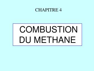 COMBUSTION DU METHANE