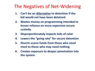 The Negatives of Net-Widening