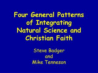 Four General Patterns  of Integrating  Natural Science and  Christian Faith