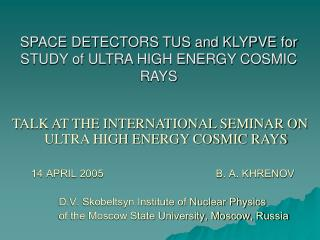 SPACE DETECTORS TUS and KLYPVE for STUDY of ULTRA HIGH ENERGY COSMIC RAYS