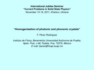 �Homogenization of photonic and phononic crystals� F. P�rez Rodr�guez