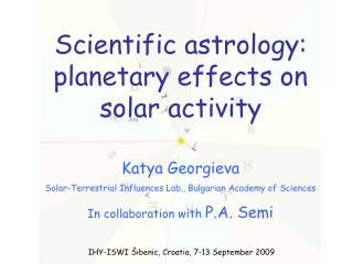 Scientific astrology: planetary effects on solar activity