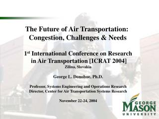 The Future of Air Transportation:  Congestion, Challenges & Needs