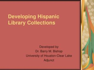 Developing Hispanic Library Collections