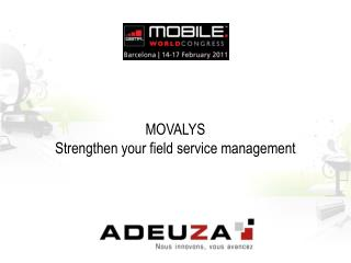 MOVALYS Strengthen your field service management
