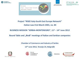 "Project "" RISEE  Italy- South  East Europe Network ""  Italian Law 21st March 2001, no. 84"