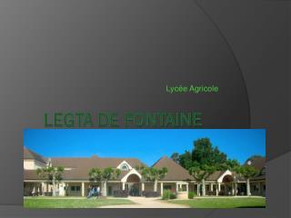 Legta  de Fontaine
