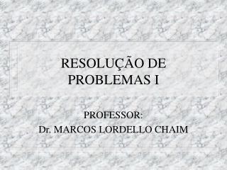 RESOLUÇÃO DE PROBLEMAS I