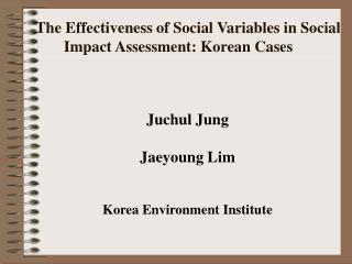The Effectiveness of Social Variables in Social Impact Assessment: Korean Cases