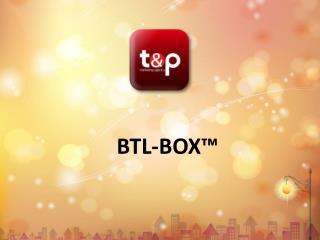 BTL-BOX™