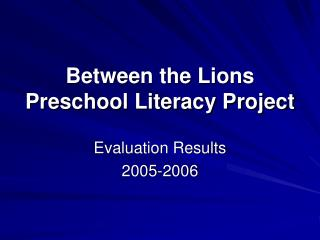 Between the Lions Preschool Literacy Project