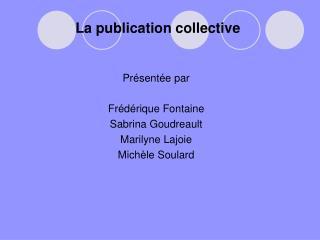La publication collective
