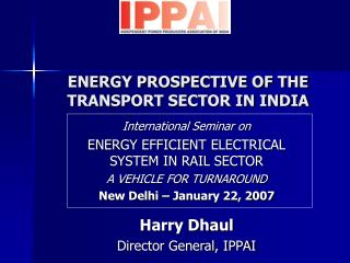 ENERGY PROSPECTIVE OF THE  TRANSPORT SECTOR IN INDIA