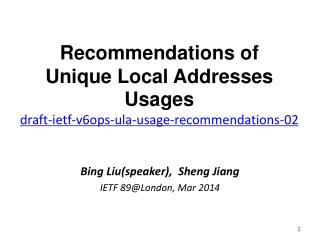 Recommendations of  Unique Local Addresses Usages draft-ietf-v6ops-ula-usage-recommendations-02