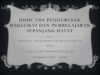 HHHC 9301 PENGURUSAN MAKLUMAT DAN PEMBELAJARAN SEPANJANG HAYAT