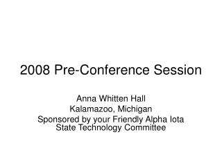 2008 Pre-Conference Session