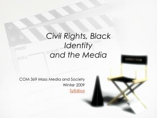 Civil Rights, Black Identity  and the Media