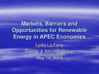 Markets, Barriers and Opportunities for Renewable Energy in APEC Economies