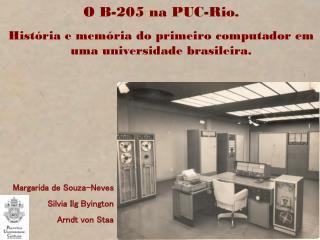 O B-205 na PUC-Rio. História e memória do primeiro computador em uma universidade brasileira.