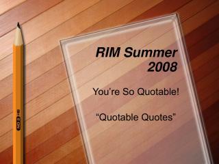 RIM Summer 2008