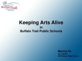 Keeping Arts Alive In Buffalo Trail Public Schools