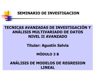 TECNICAS AVANZADAS DE INVESTIGACIÓN Y ANÁLISIS MULTIVARIADO DE DATOS NIVEL II AVANZADO