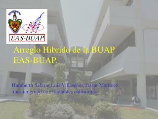 Arreglo Hibrido de la BUAP EAS-BUAP.