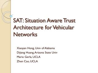 SAT: Situation Aware Trust Architecture for Vehicular Networks