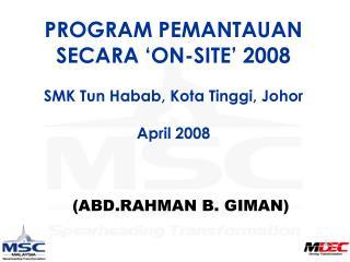PROGRAM PEMANTAUAN SECARA 'ON-SITE' 2008 SMK Tun Habab, Kota Tinggi, Johor April 2008