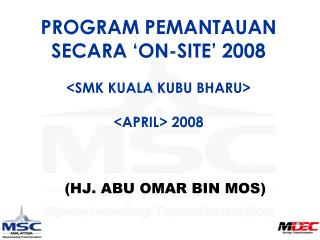 PROGRAM PEMANTAUAN SECARA 'ON-SITE' 2008 <SMK KUALA KUBU BHARU> <APRIL> 2008
