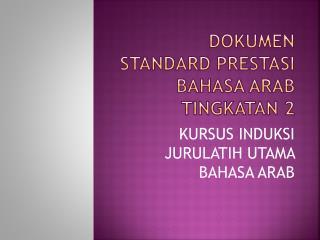 DOKUMEN STANDARD PRESTASI BAHASA ARAB Tingkatan  2