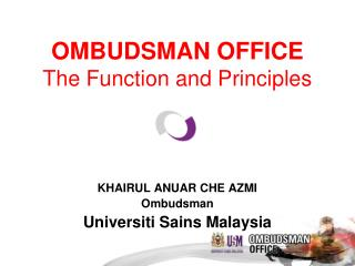 OMBUDSMAN OFFICE The Function and Principles