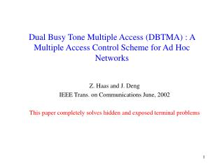 Dual Busy Tone Multiple Access (DBTMA) : A Multiple Access Control Scheme for Ad Hoc Networks
