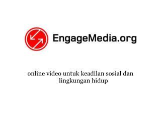 online video untuk keadilan sosial dan lingkungan hidup