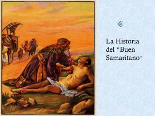 "La Historia del ""Buen Samaritano """