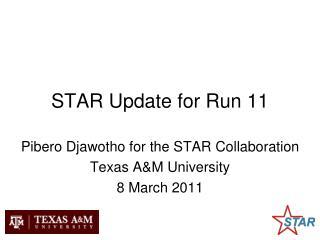 STAR Update for Run 11