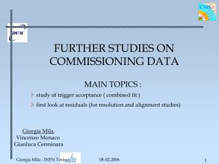 FURTHER STUDIES ON COMMISSIONING DATA