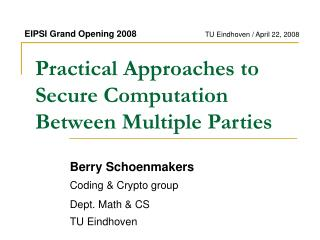 Practical Approaches to Secure Computation Between Multiple Parties
