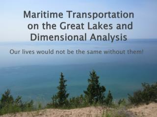 Maritime Transportation  on the Great Lakes and Dimensional Analysis
