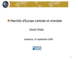 March�s d�Europe centrale et orientale David Chelly Audencia, 14 septembre 2004