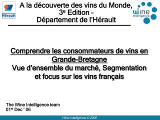 The Wine Intelligence team 01 st  Dec � 06