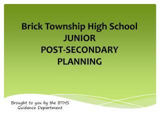 Brick Township High School JUNIOR  POST-SECONDARY PLANNING
