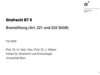 Strafrecht BT II Branstiftung (Art. 221 und 222 StGB)