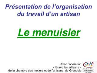 Présentation de l'organisation du travail d'un artisan
