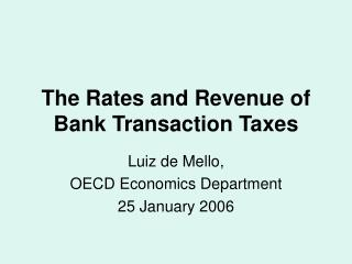 The Rates and Revenue of Bank Transaction Taxes
