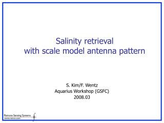 Salinity retrieval  with scale model antenna pattern