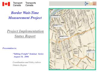 Border Wait-Time  Measurement Project Project Implementation Status Report Presentation to: