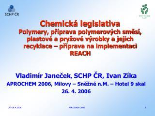 Vladimír Janeček ,  SCHP ČR, Ivan Zíka APROCHEM 2006, Milovy – Sněžné n.M. – Hotel 9 skal