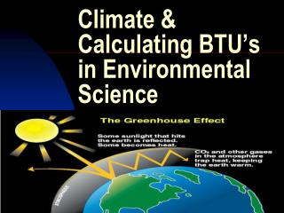 Climate & Calculating BTU's in Environmental Science