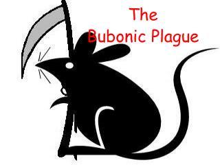 The  Bubonic Plague